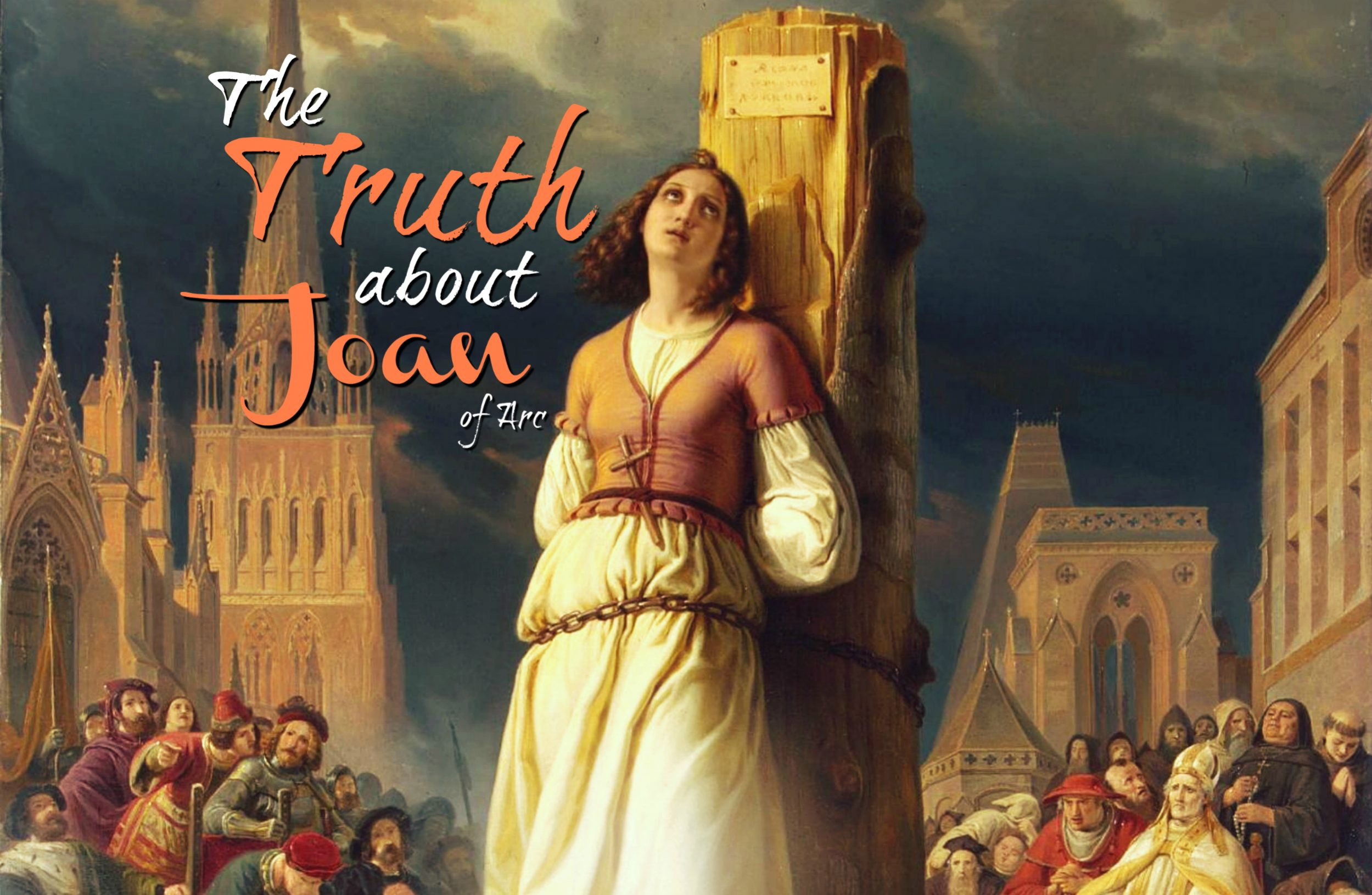 The Truth About Joan Of Arc Everyone Needs To Know | Catholica