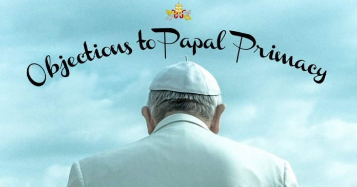 7 Protestant Objections to Papal Primacy Answered