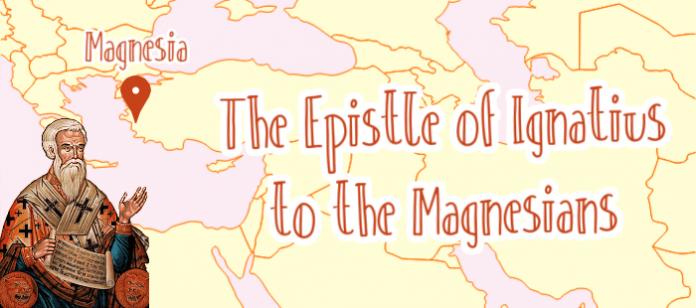 The Epistle of Ignatius to the Magnesians