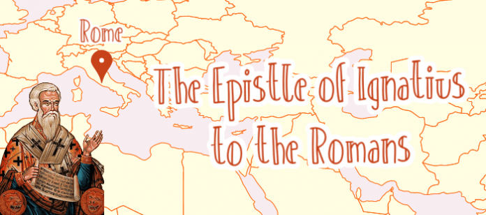 The Epistle of Ignatius to the Romans