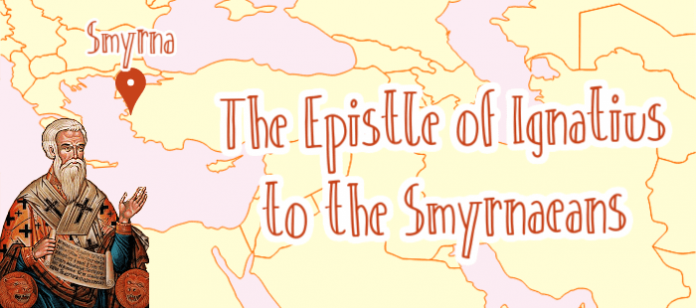 The Epistle of Ignatius to the Smyrnaeans